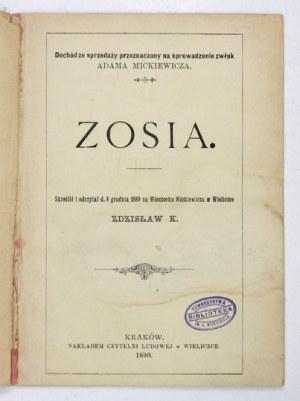 [KAMIŃSKI Zdzisław] - Zosia. Skreślił i odczytał d. 8 grudnia 1889 na Wieczorku Mickiewicza w Wieliczce Zdzisław K....