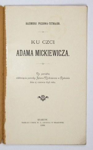 PRZERWA-TETMAJER Kazimierz - Ku czci Adama Mickiewicza. Na pamiątkę odsłonięcia pomnika Adama Mickiewicza w Krakowie dni...