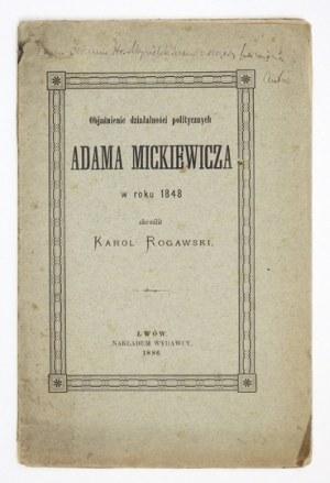ROGAWSKI Karol - Objaśnienie działalności Adama Mickiewicza w roku 1848. Lwów 1886. Nakł. wydawcy. 8, s. 22....