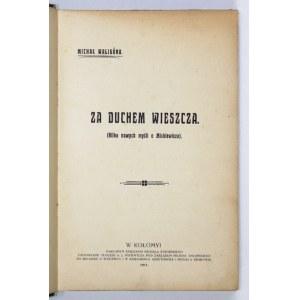 WALIGÓRA Michał - Za duchem wieszcza. (Kilka nowych myśli o Mickiewiczu). Kołomyja 1911. Księg. M. Żyborskiego. 8,...