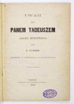 ZATHEY Hugon - Uwagi nad Panem Tadeuszem Adama Mickiewicza. Poznań 1872. Tyg. Wielkopolski. 16d, s. 90, [1]. opr....