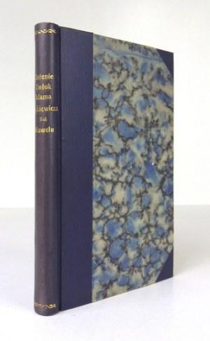ZŁOŻENIE zwłok Adama Mickiewicza na Wawelu dnia 4go lipca 1890 roku. Książka pamiątkowa z 22 ilustracyami....