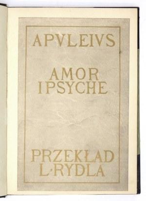 APULEIUS - Amor i Psyche. Przekład L. Rydla. Kraków 1911. S. A. Krzyżanowski. 8, s. [6], 151, [5], tabl. 13. opr....