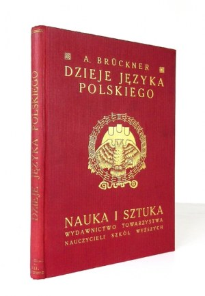 BRÜCKNER Aleksander - Dzieje języka polskiego. Wyd. II zmienione i powiększone z 70 ryc. w tekście i dwiema na osobnych ...