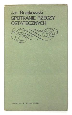 BRZĘKOWSKI J. – Spotkanie rzeczy ostatecznych. 1970. Z dedykacją autora.