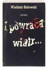 BUKOWSKI W. – I powraca wiatr... 1990. Z dedykacją autora.