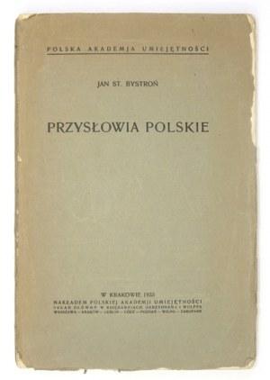 BYSTROŃ Jan St[anisław] - Przysłowia polskie. Kraków 1933. PAU. 8, s. [2], 260....