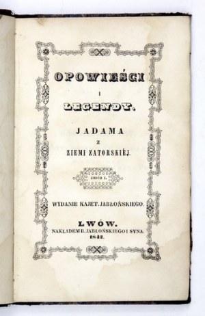 [GORCZYŃSKI Adam] - Opowieści i legendy Jadama z Ziemi Zatorskiej [pseud.]. Zbiór 1. Wyd. K. Jabłońskiego....