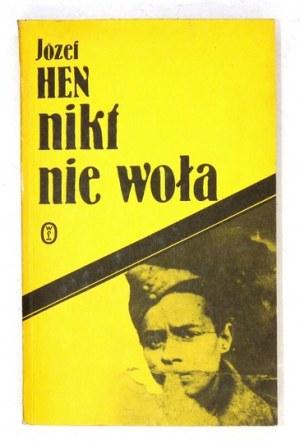 HEN J. – Nikt nie woła. 1990. Z dedykacją autora.