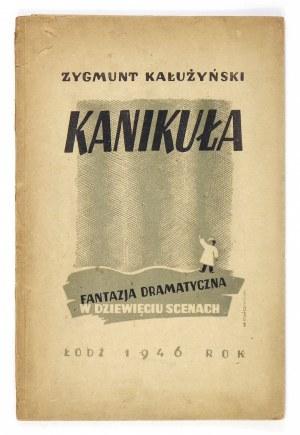 KAŁUŻYŃSKI Z. – Kanikuła. 1949. Z odręczną dedykacją autora.