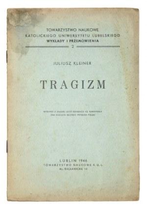 KLEINER J. - Tragizm. Z dedykacją autora. 1946.