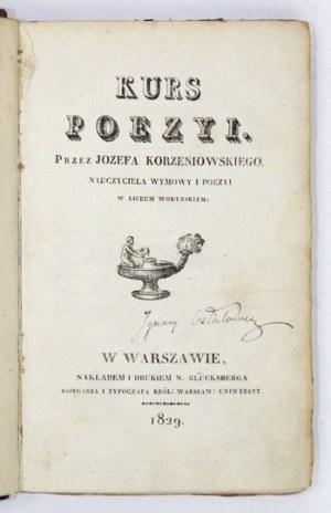 KORZENIOWSKI Józef - Kurs poezyi. Przez ... nauczyciela wymowy i poezyi w Liceum wołyńskiem. Warszawa 1829. Nakł....