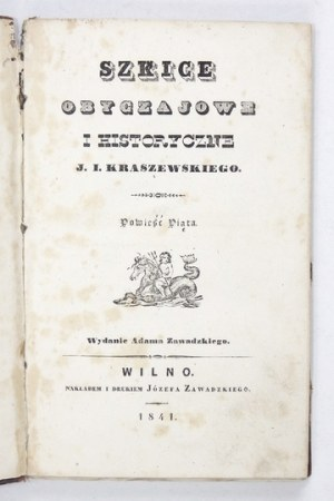 KRASZEWSKI J[ózef] I[gnacy] - Stańczykowa kronika od roku 1503 do 1508. Wilno 1841. Nakł. i Druk J. Zawadzkiego. 16d,...