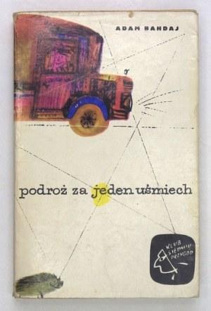 A. Bahdaj - Podróż za jeden uśmiech. 1964. Wyd. I.