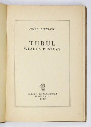 BIENIASZ Józef - Turul, władca puszczy. Wyd. II. Warszawa 1952. Nasza Księgarnia. 8, s. 142, [1]. opr....