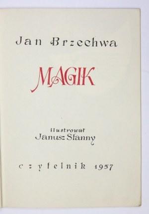 BRZECHWA Jan - Magik. Ilustrował Janusz Stanny. Warszawa 1957. Czytelnik. 8, s. [40]....