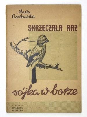 CZERKAWSKA Maria - Skrzeczała raz sójka w borze. Łódź 1956. Spółdz.