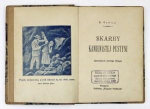 GAWICZ A. - Skarby kamienistej pustyni. Opowiadanie młodego chłopca. Warszawa [1926]. Księg. Popularna. 16d, s. 155, [1]...