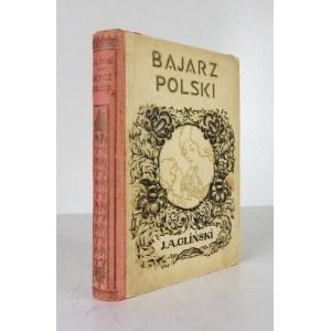 GLIŃSKI A[ntoni] J[ózef] - Bajarz polski. Baśnie, powieści i gawędy ludowe. Warszawa-Wilno 1928. Tow. Rój,...