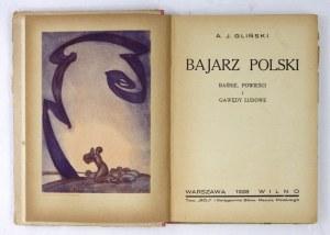 GLIŃSKI A[ntoni] J[ózef] - Bajarz polski. Baśnie, powieści i gawędy ludowe. Warszawa-Wilno 1928. Tow.