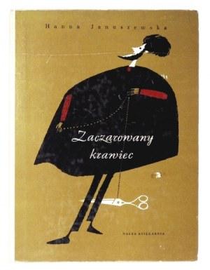 H. Januszewska - Zaczarowany krawiec. 1967. Ilustr. J. Stanny.