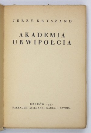 KRYSZAND Jerzy [właśc. S. Helsztein-Heliński]. Akademia urwipołcia. Kraków 1937. Księg. Nauka i Sztuka. 16d, s. 287, [1]...