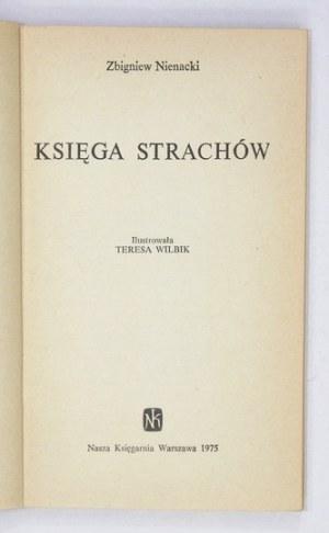NIENACKI Zbigniew - Księga strachów. Ilustrowała Teresa Wilbik. Warszawa 1975. Nasza Księgarnia. 16d, s. 278, [2]...
