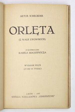 SCHROEDER Artur - Orlęta. (Z walk lwowskich). Z ilustracjami Kamila Mackiewicza. Wyd. V. Lwów 1937. Sp. Nakł....