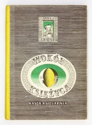 VERNE Juliusz - Wokół Księżyca. Przekład Ludmiły Dunikowskiej. Ilustrował Daniel Mróz. Warszawa 1958....