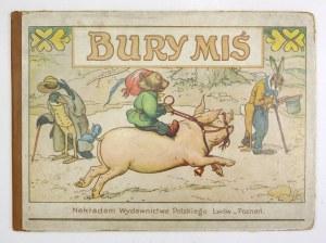 WILKANOWICZ Roman - Bury miś. Ucieszne przygody małego niedźwiadka. Ilustracje Ludwika [Louis] Moe. Tekst ......