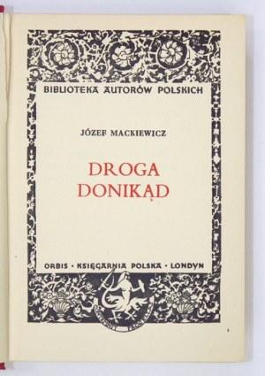 MACKIEWICZ J.– Droga donikąd. 1955. Wyd. I.