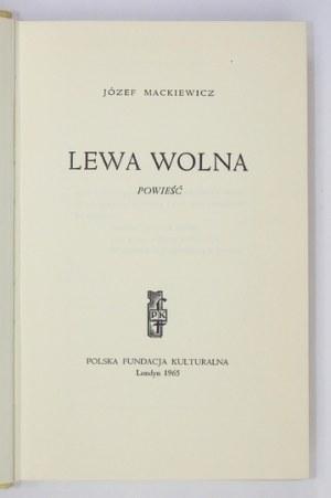 MACKIEWICZ J. – Lewa wolna. 1965. Wyd. I.