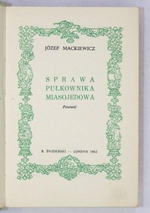 MACKIEWICZ J. – Sprawa pułkownika Miasojedowa. 1962. Wyd. I.