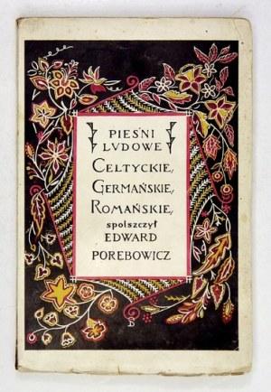 PORĘBOWICZ Edward - Pieśniludowe celtyckie, germańskie, romańskie. Spolszczył ... Lwów 1909. Księg. H. Altenberga....