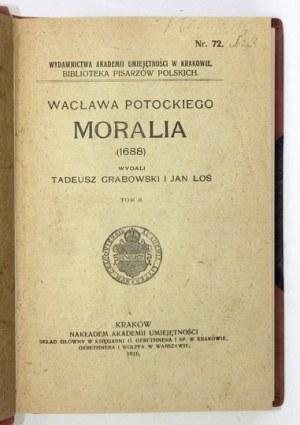 POTOCKI Wacław - Moralia (1688). Wyd. Tadeusz Grabowski i Jan Łoś. T. 1-3. Kraków 1915-1918. AU. 8, s. IV, 629, [3]; [2]...