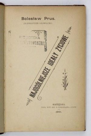 B. Prus - Najogólniejsze ideały życiowe. 1901. Wyd. I.