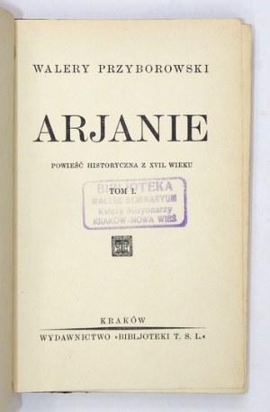 PRZYBOROWSKI Walery - Arjanie. Powieść historyczna z XVII. wieku. T. 1-2. Kraków [1933]. Wydawnictwo