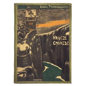 PRZYBYSZEWSKA Dagny - Krucze gniazdo. Dramat w 3 aktach. Warszawa 1902. Jan Fiszer. 8, s. 45. opr. pł. z epoki,...