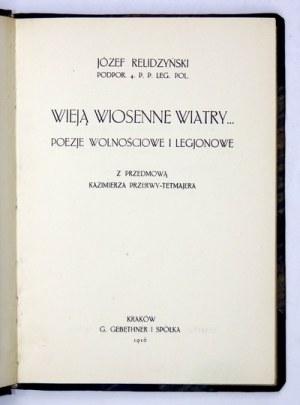 RELIDZYŃSKI Józef - Wieją wiosenne wiatry... Poezje wolnościowe i legjonowe. Z przedmową Kazimierza Przerwy-...