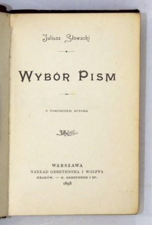 SŁOWACKI Juliusz - Wybór pism. Z portretem autora. Warszawa 1898. Nakł. Gebethnera i Wolffa. 16, s. [4], 500, tabl....