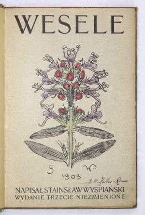 WYSPAIŃSKI S. - Wesele. 1903. Ostatnie wydanie za życia autora.