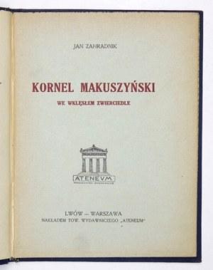ZAHRADNIK Jan - Kornel Makuszyński we wklęsłem zwierciadle. Lwów-Warszawa 1927. Nakł. Tow. Wyd.
