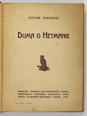 S. Żeromski - Duma o hetmanie. 1908. Wyd. I z dedykacją autora.