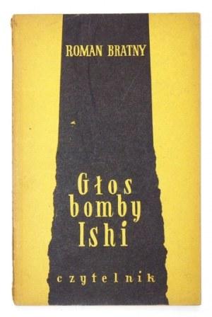 BRATNY Roman - Głos bomby Ishi. Warszawa 1953. Czytelnik. 8, s. 93, [3]. brosz.