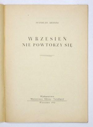 BRODZKI Stanisław - Wrzesień nie powtórzy się. Warszawa 1952. Wyd. MON. 8, s. 38....