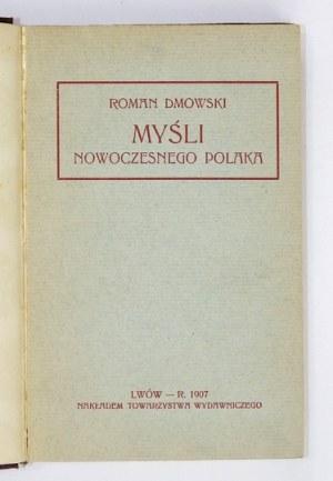 DMOWSKI Roman - Myśli nowoczesnego Polaka. Wyd. III powiększone. Lwów 1907. Towarzystwo Wydawnicze. 16d, s. [4], XXV,...