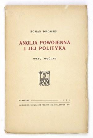 DMOWSKI Roman - Anglja powojenna i jej polityka. Uwagi ogólne. Warszawa 1926. Księg. Perzyński, Niklewicz i S-ka. 8,...