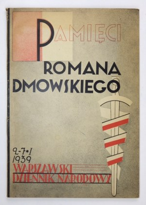 PAMIĘCIRomana Dmowskiego. 9 VIII 1864-2 I 1939. Warszawa 1939. Warszawski Dziennik Narodowy. 4, s. 142, [2]....