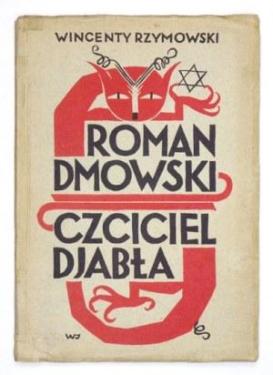 RZYMOWSKI Wincenty - Roman Dmowski: czciciel djabła. Warszawa 1932. Druk. Współczesna. 16d, s. 58....
