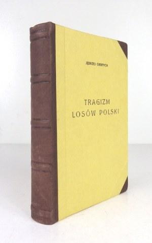 GIERTYCH Jędrzej - Tragizm losów Polski. [T. 1]. Pelplin 1937. Druk.